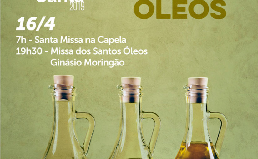 16/04 – Missa dos Santos Óleos