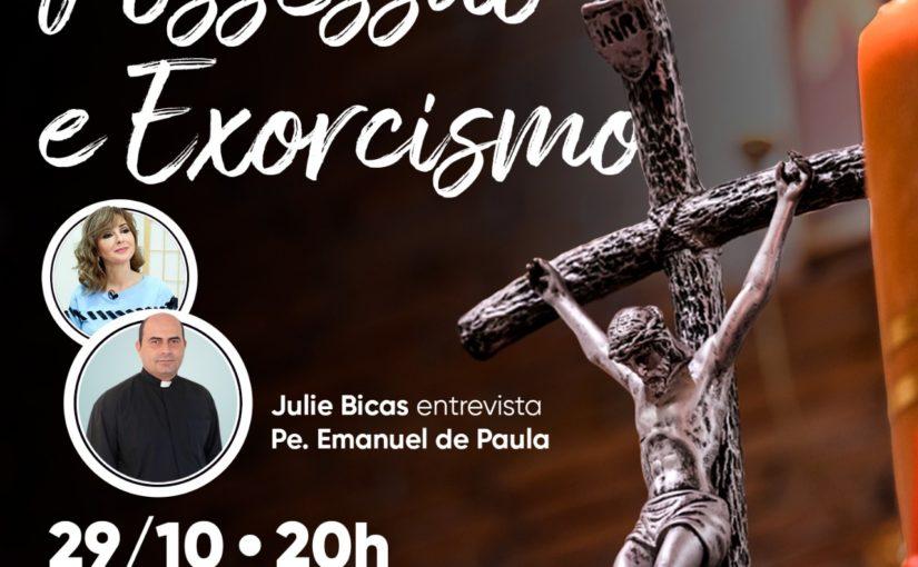 LIVE: CASOS DE POSSESSÃO E EXORCISMO