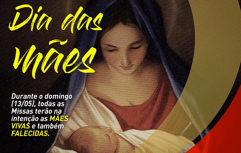 Missa em intenção as Mães Vivas e Falecidas