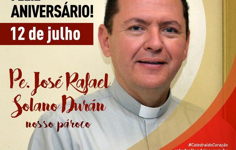 FELIZ ANIVERSÁRIO PADRE RAFAEL