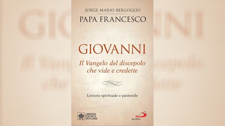 """""""João"""", as reflexões do Papa sobre o Quarto Evangelho"""