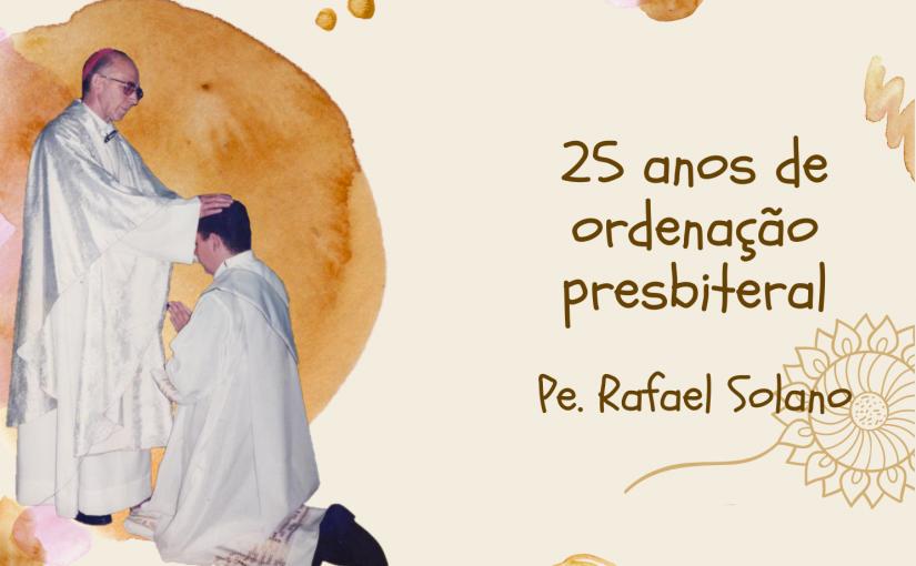 Jubileu de prata de ordenação presbiteral – Pe. Rafael Solano