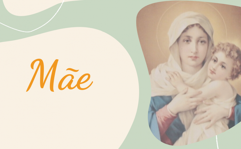 Santa Maria, Mãe de Deus e Nossa Mãe